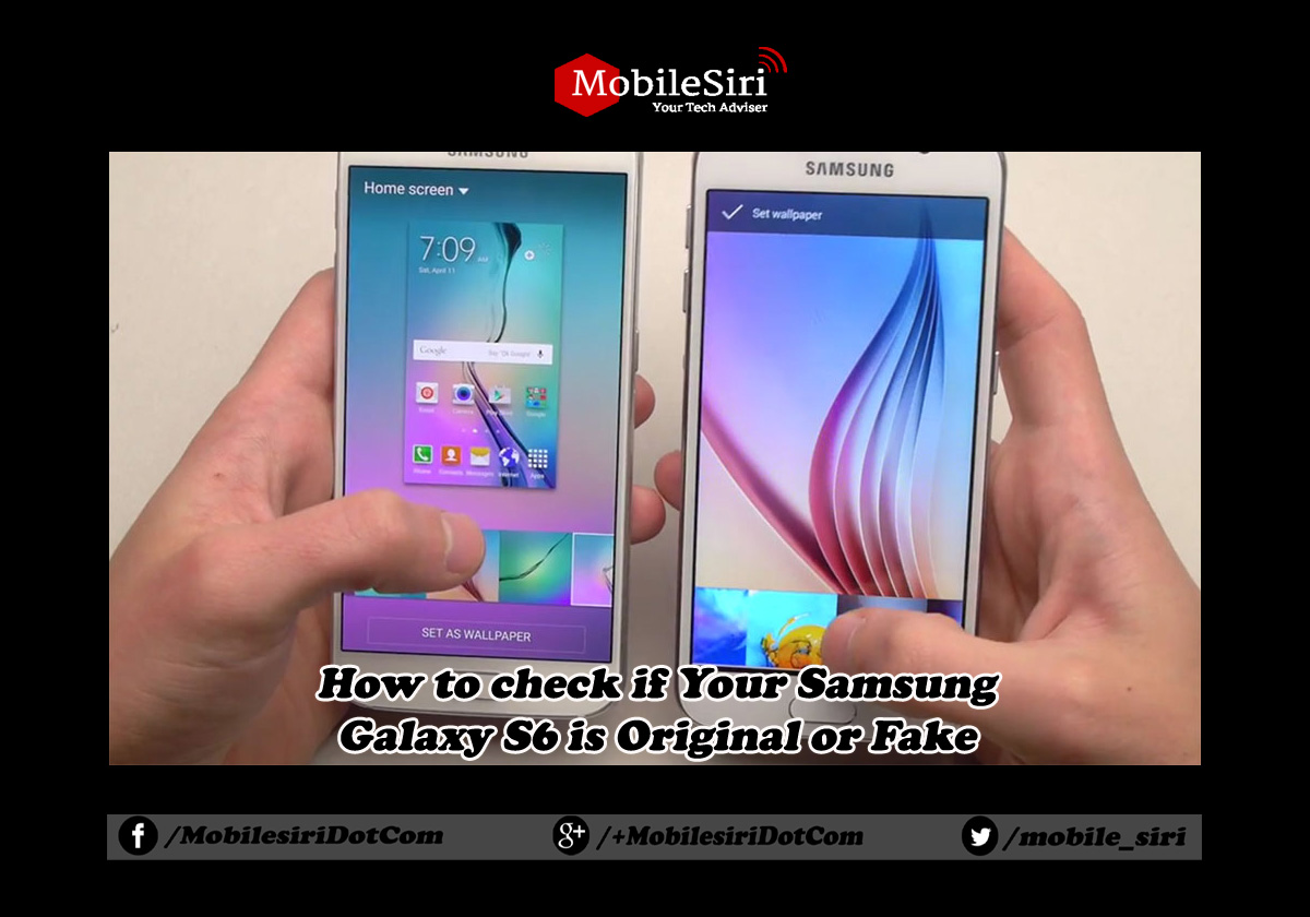 How to check if Your Samsung Galaxy S6 is Original or Fake