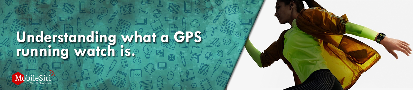 Understanding what a GPS running watch is