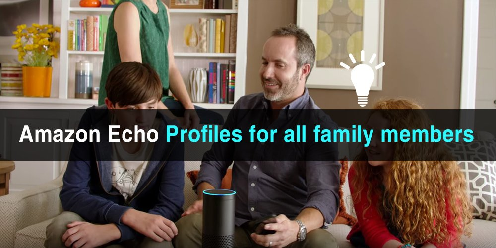 Amazon Echo Profiles for all family members